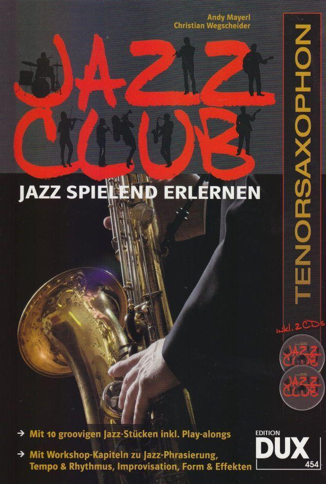 Noten Jazz Club Tenorsaxophon DUX 454 2 CDs Andy Mayerl Christian Wegscheider