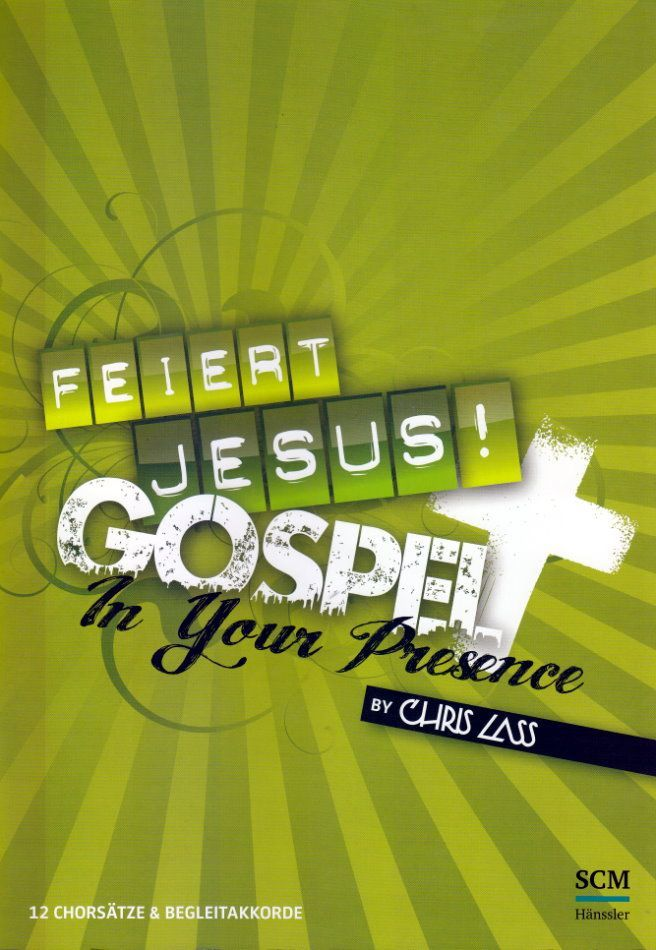 Noten Feiert Jesus! Gospel - In Your Presence Chorausgabe A5 395587