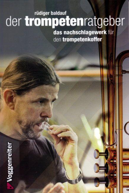Der Trompetenratgeber Rüdiger Baldauf Nachschlagewerk Voggenreiter 941