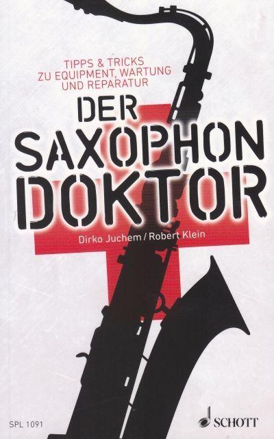 Buch Der Saxophon Doktor JUCHEM DIRKO KLEIN ROBERT SPL 1091 Schott