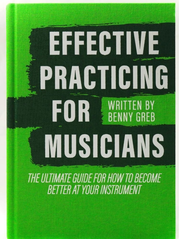 Noten Benny Greb EFFECTIVE PRACTICING FOR MUSICIANS