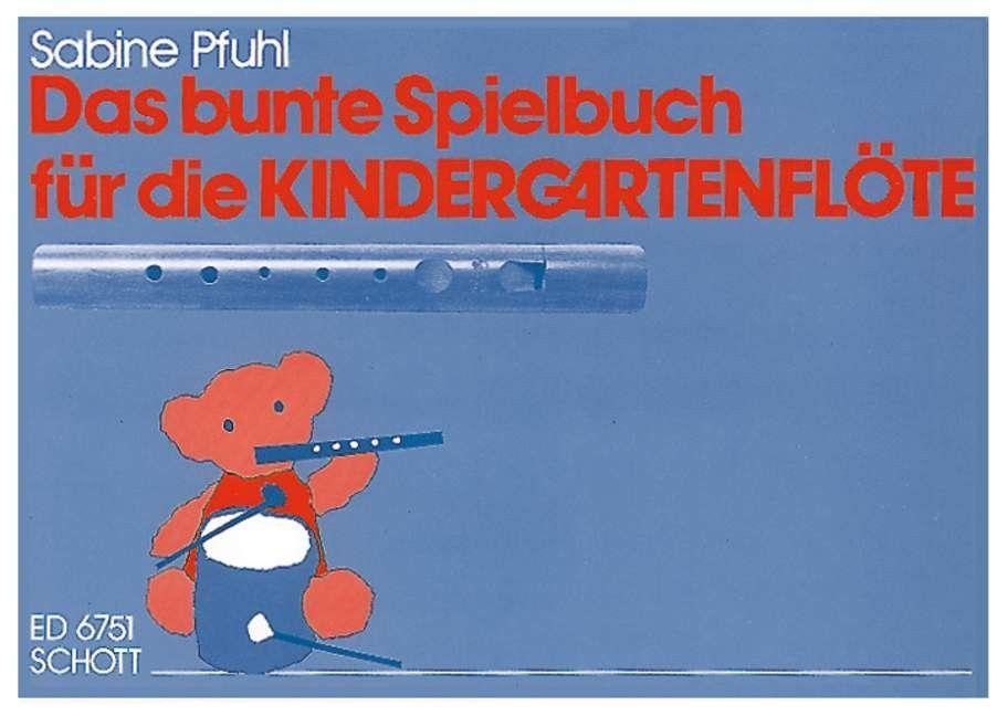 Noten Das bunte Spielbuch für Kindergartenflöte Sabine Pfuhl Schott ED 6751