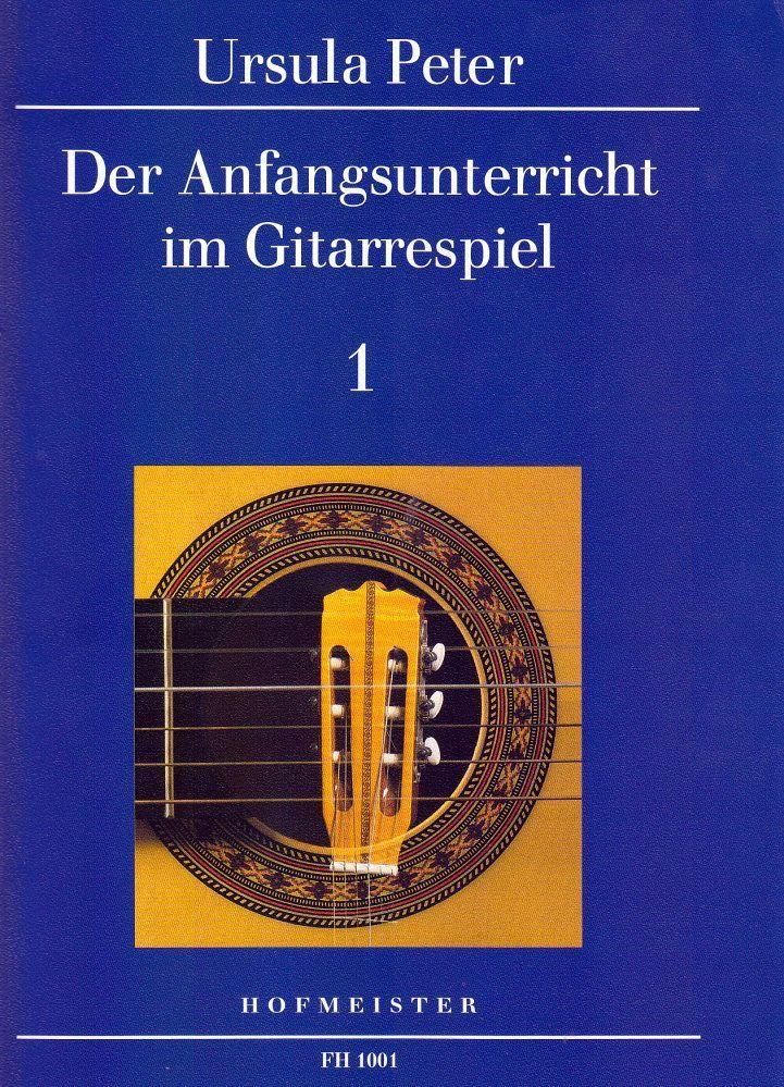 Noten Der Anfangsunterricht im Gitarrenspiel 1 Ursula Peter FH 1001