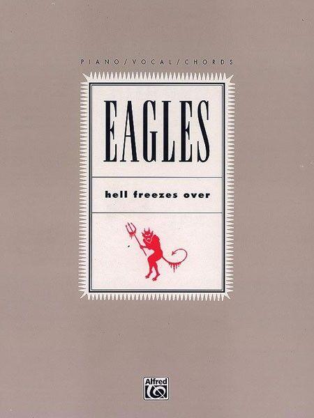 Noten Eagles: Hell Freezes Over PF9512 Gitarre, Gesang Alfred Verlag