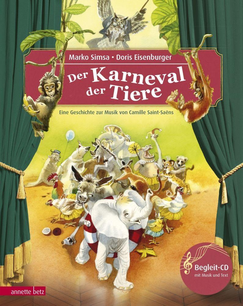 Karneval der Tiere Eine Geschichte zur Musik Camille Saint-Saëns & CD A. Betz