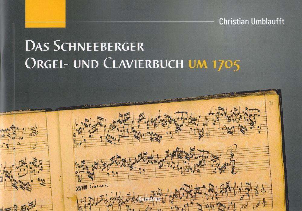 Noten Das Schneeberger Orgel- und Clavierbuch um 1705 Enrico Langer Kamprad Vlg.