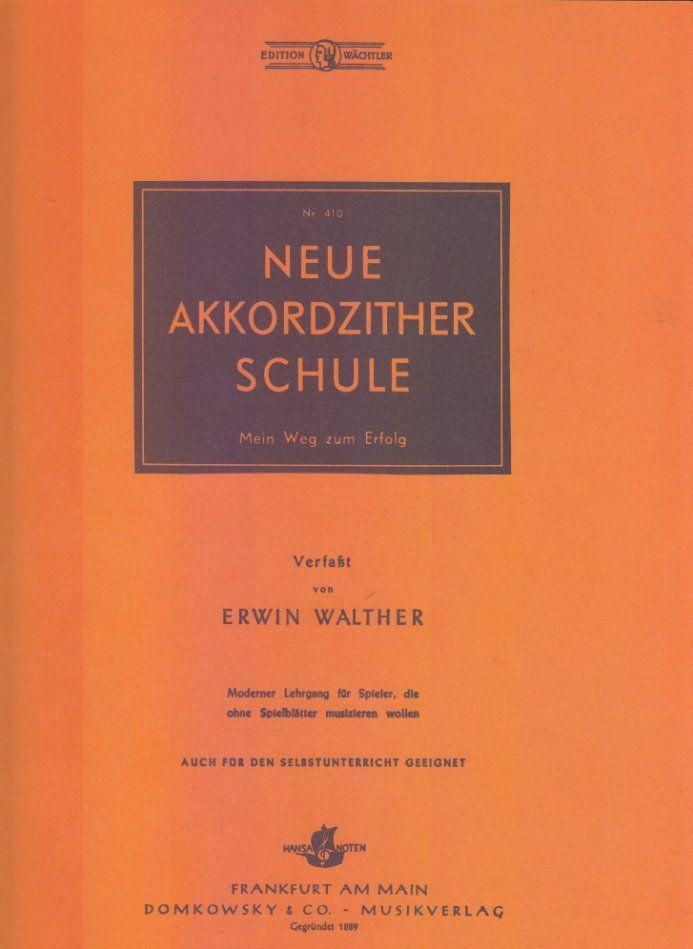 Noten NEUE AKKORDZITHER SCHULE Musikverlag Hansa 410 Erwin Walther