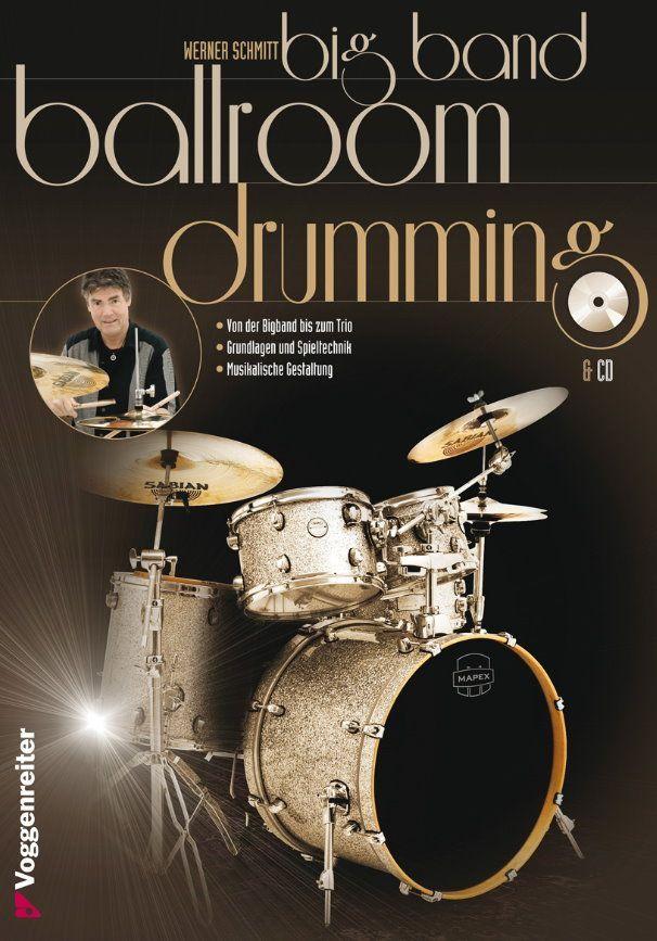 Schule Big Band Ballroom Drumming Voggenreiter Werner Schmitt incl CD Schlagzeug