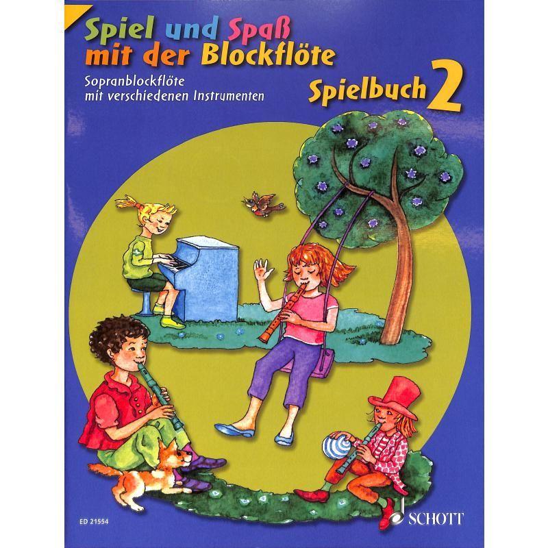 Noten Spiel und Spaß mit der Blockflöte Spielbuch 2 Schott ED 21554