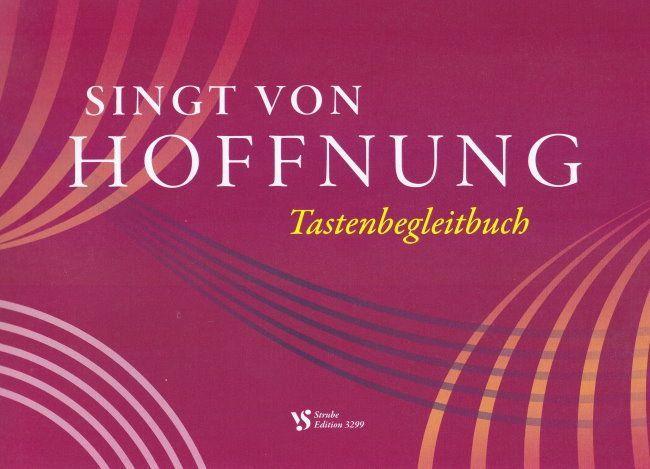 Noten Singt von Hoffnung Tastenbegleitbuch VS 3299 Strube Orgel manual. Klavier