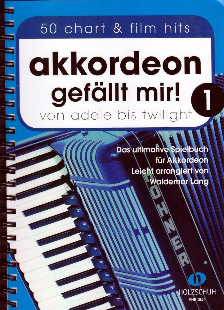 Noten Akkordeon gefällt mir! 1 - 50 Chart & Filmhits  Holzschuh VHR 1854