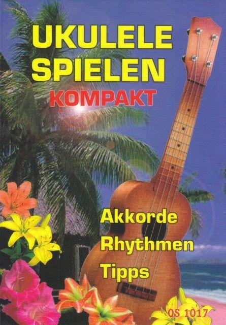 Noten Ukulele spielen kompakt Akkorde Rhyrthmen Tipps QS 1017