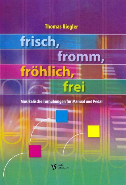 Noten frisch fromm fröhlich frei Thomas Riegler Strube VS 3330 Orgel