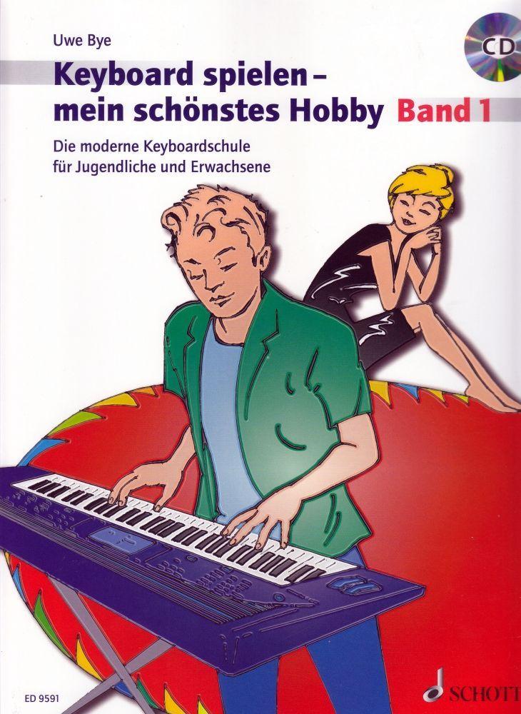 Noten Keyboard spielen mein schönstes Hobby incl. CD ED 9591 Schott Uwe Bye