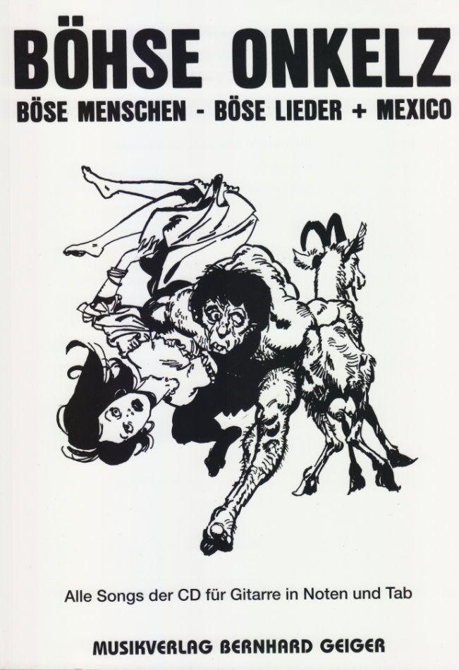 Noten  Böhse onkelz  Böse Menschen Böse Lieder + Mexico Geiger Verlag SB 45