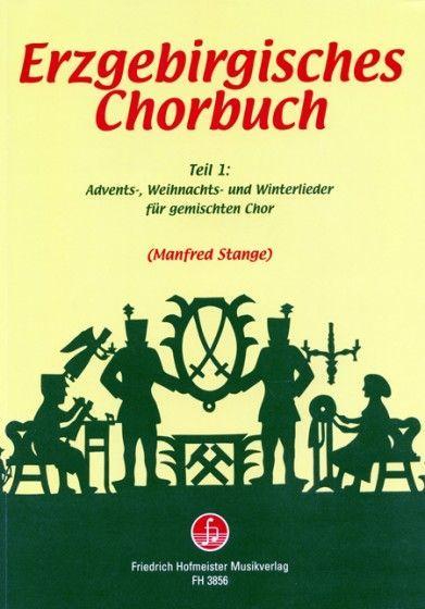 Noten Erzgebirgisches Chorbuch 1 gemischter Chor Manfred Stange FH 3856