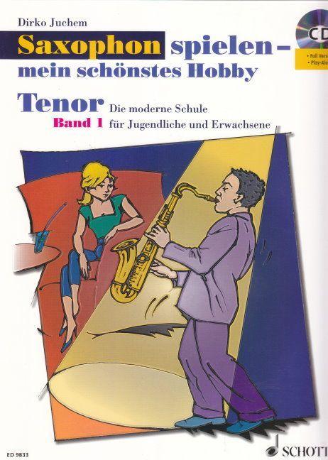 Noten Saxophon spielen mein schönstes Hobby 1 Tenorsax Dirko Juchem Schott 9833