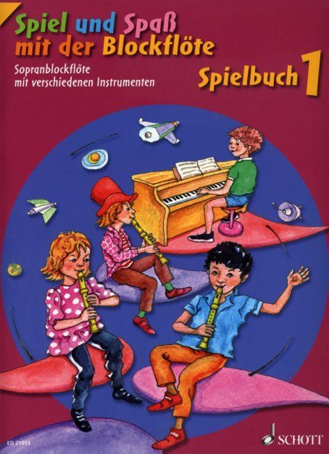 Noten Spiel und Spaß mit der Blockflöte Spielbuch 1 Schott ED 21553