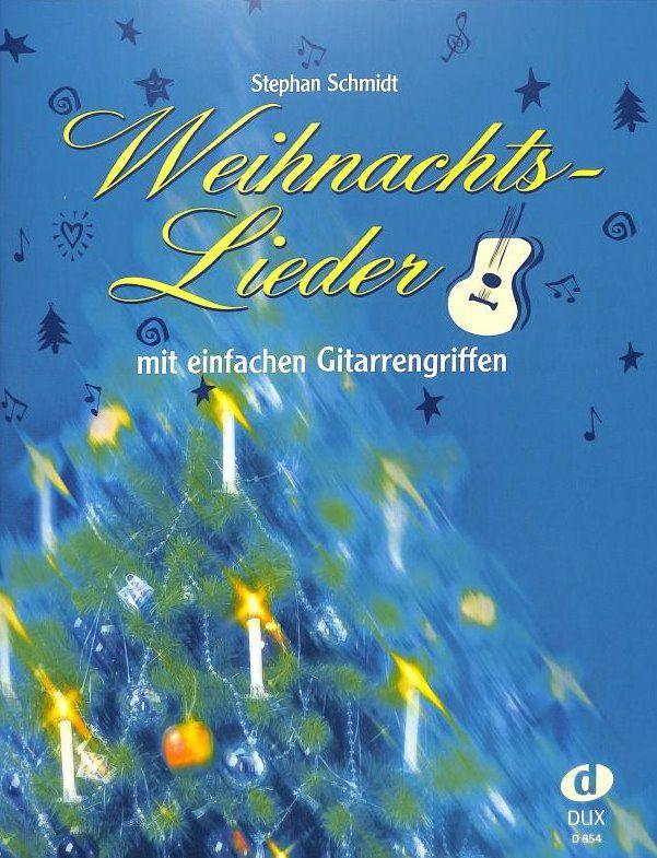 Noten 35 WEIHNACHTSLIEDER MIT EINFACHEN GITARRENGRIFFEN Stephan Schmidt Dux 854