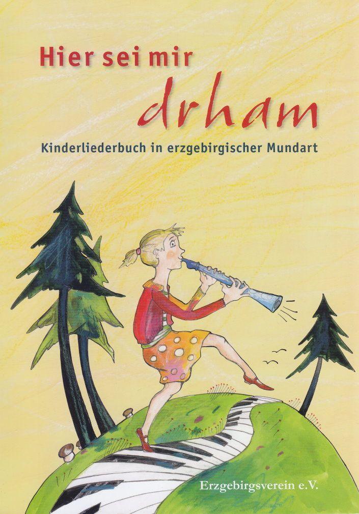 Noten Hier sei mir drham Kinderliederbuch in erzgebirgischer Mundart