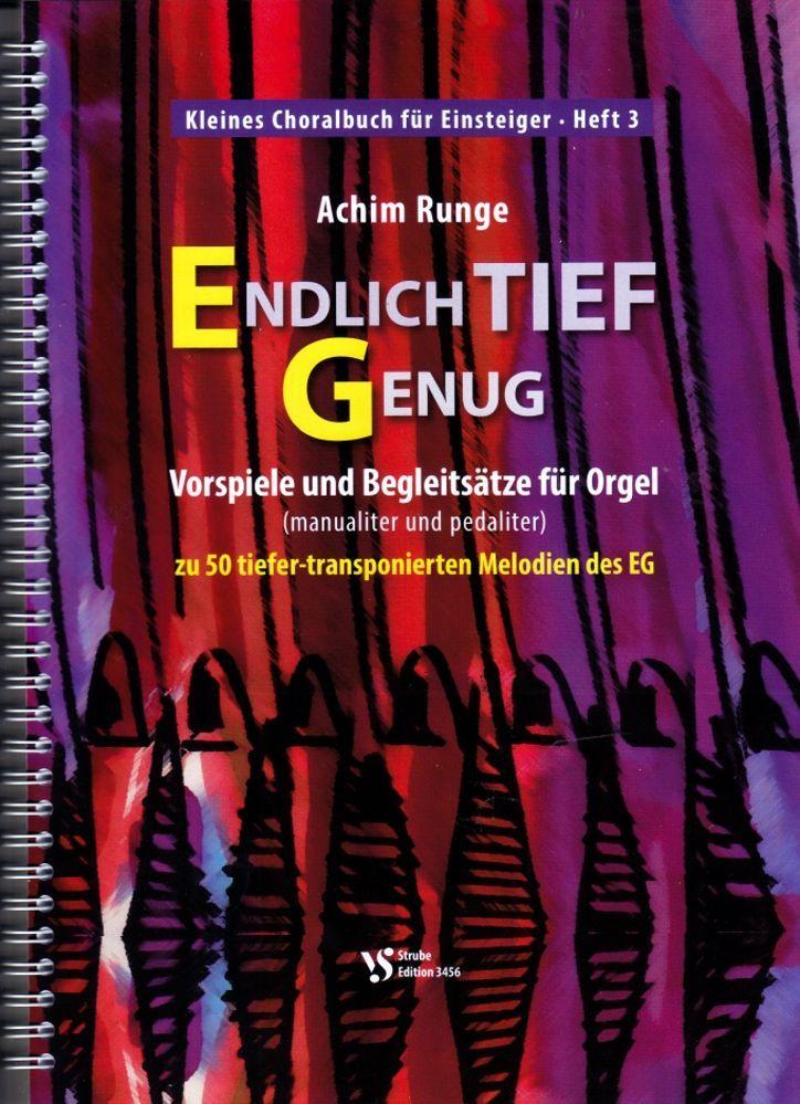 Noten  Endlich TIEF genug Achim Runge Strube VS 3456 kleine Choralvorspiele