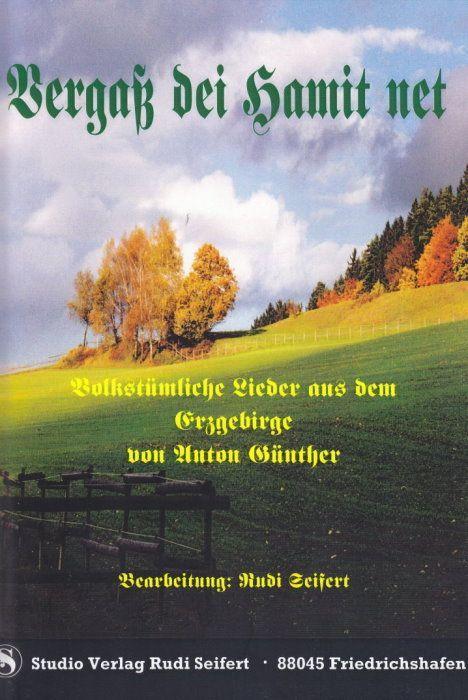Noten Vergaß Dei Hamit net Klavier incl. Texte & Harmonien Seifert 17010008