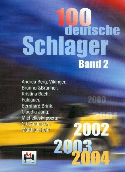 Noten 100 deutsche Schlager - Band 2 2000-2004 Monika Hildner
