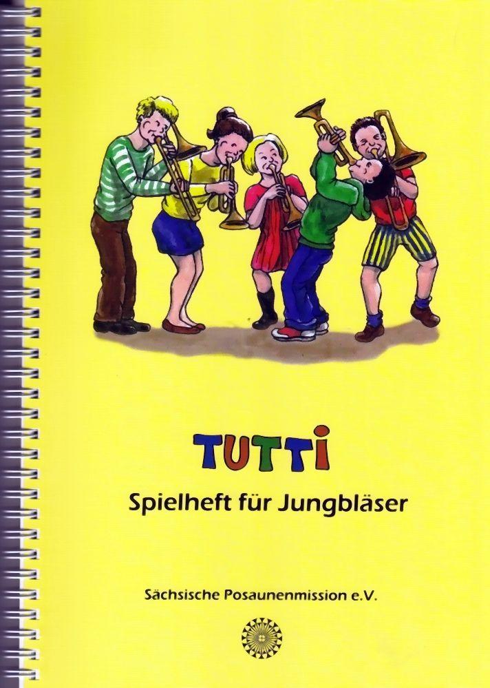 Noten Tutti Spielheft für Jungbläser Sächsische Posaunenmission e.V.