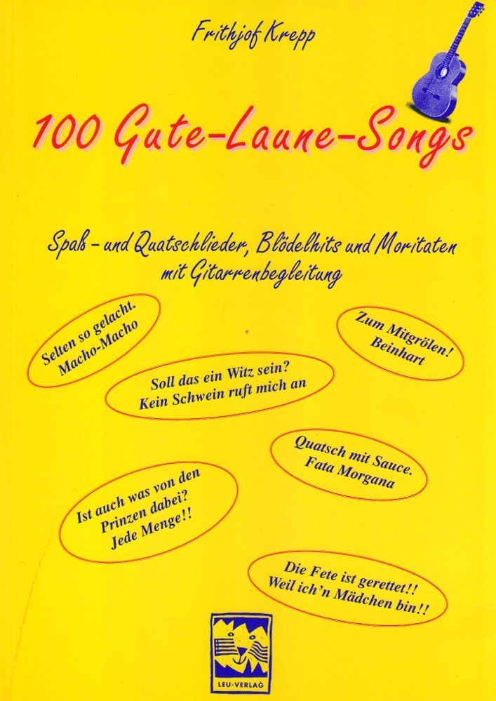Noten 100 Gute Laune Songs Spaß & Quatschlieder LEU Verlag