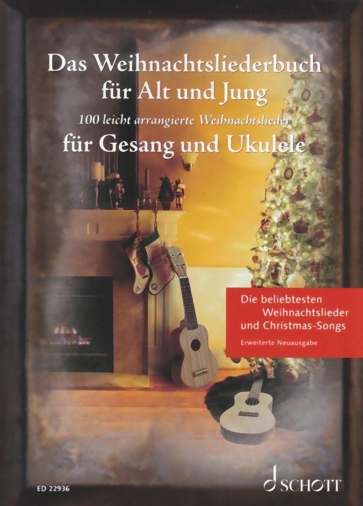 Noten Das Weihnachtsliederbuch für Alt und Jung Ukulele & Gesang Schott ED 22936