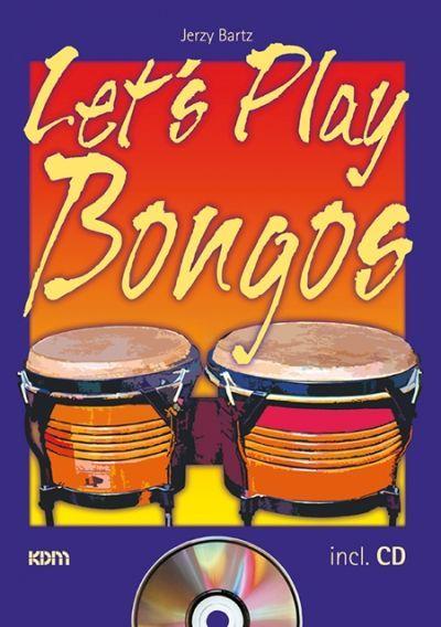 Noten Let´s play Bongos mit CD KDM Verlag Jery Bartz 20984-216