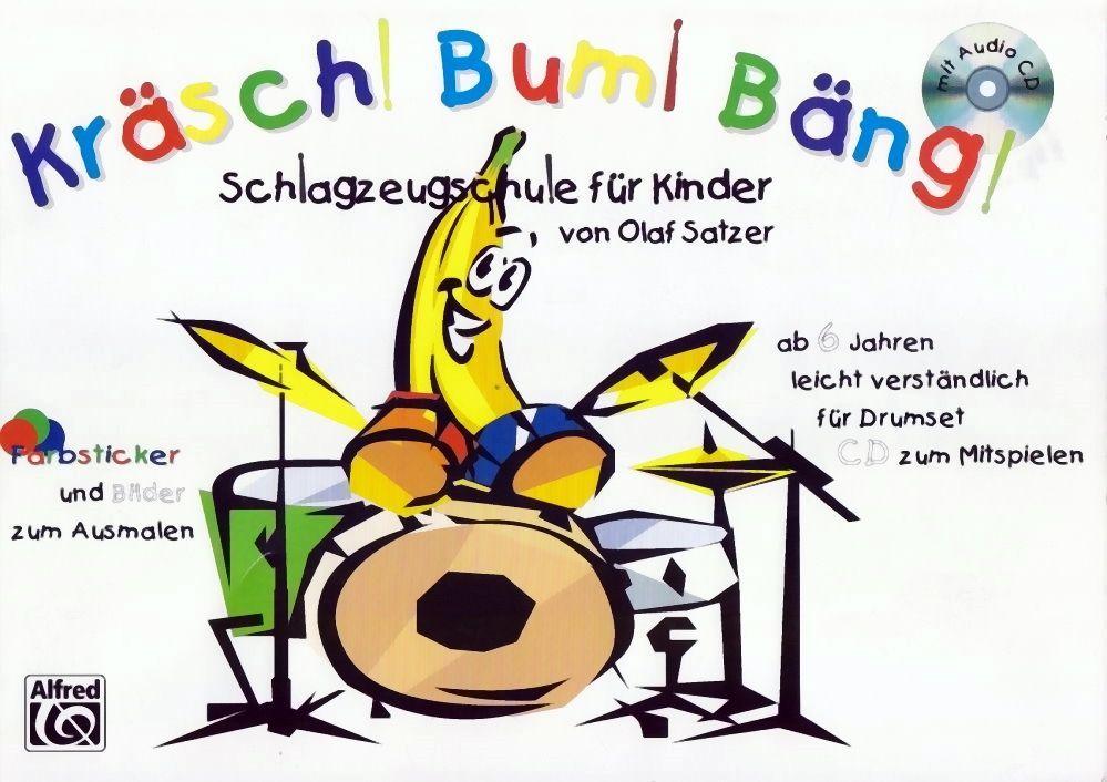 Noten KRÄSCH BUM BÄNG 1 Schlagzeugschule für Kinder ALF 20109G Olaf Satzer