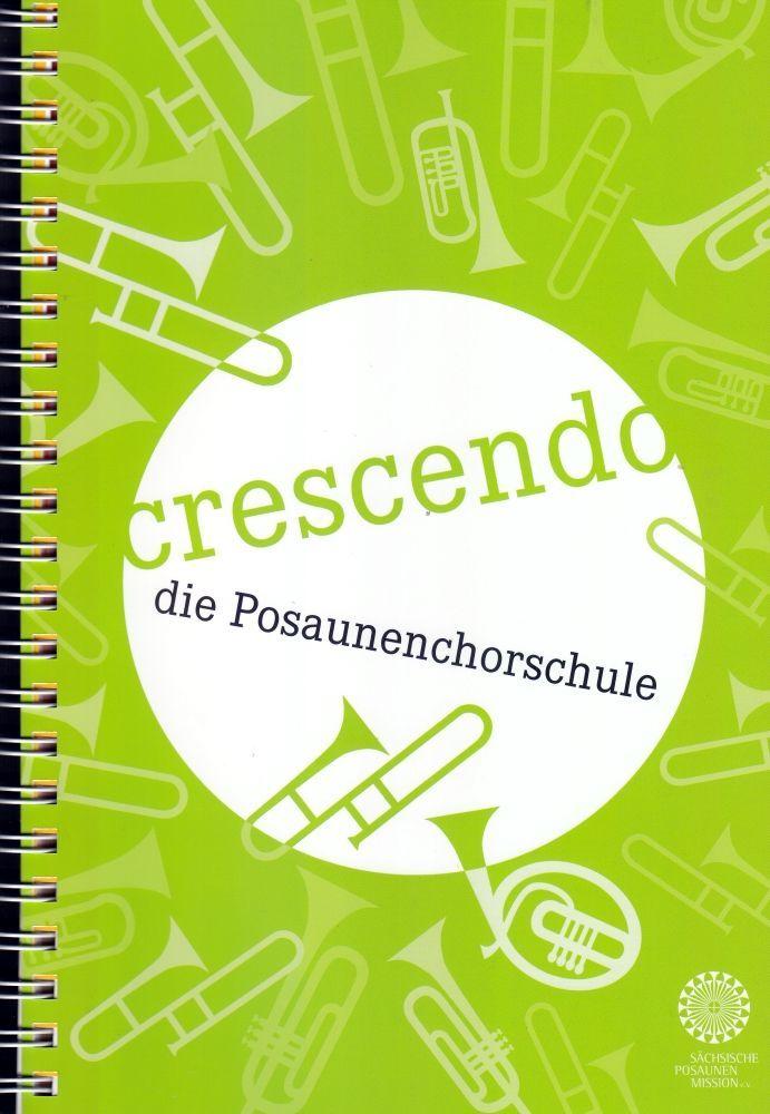 """Noten """"Crescendo"""" - die Posaunenchorschule Sächsische Posaunenmission"""