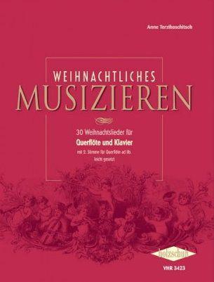 Noten Weihnachtliches Musizieren 30 Weihnachtslieder Querflöte Klavier VHR 3423