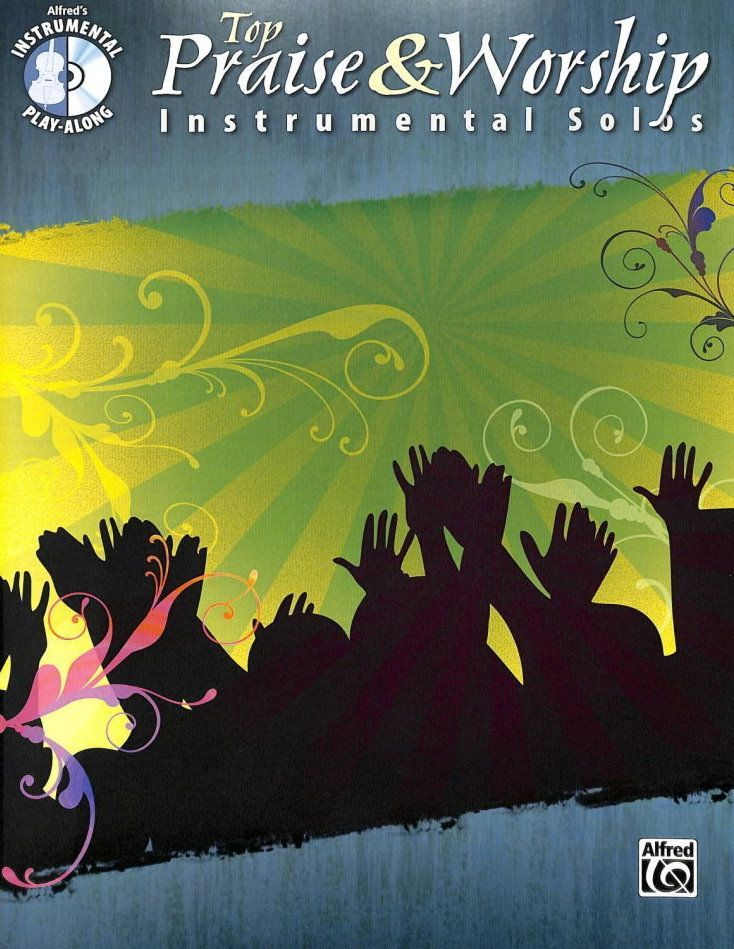 Noten Querflöte TOP PRAISE & WORSHIP INSTRUMENTAL SOLOS incl. CD Alfred 34222