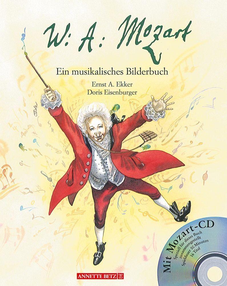 Wolfgang Amadeus Mozart - ein musikalisches Bilderbuch incl. CD Annette Betz