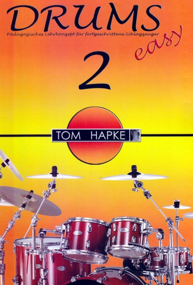 Schule Drums easy 2 Tom Hapke Pädagogoisches Lernkonzept für Fortgeschrittene