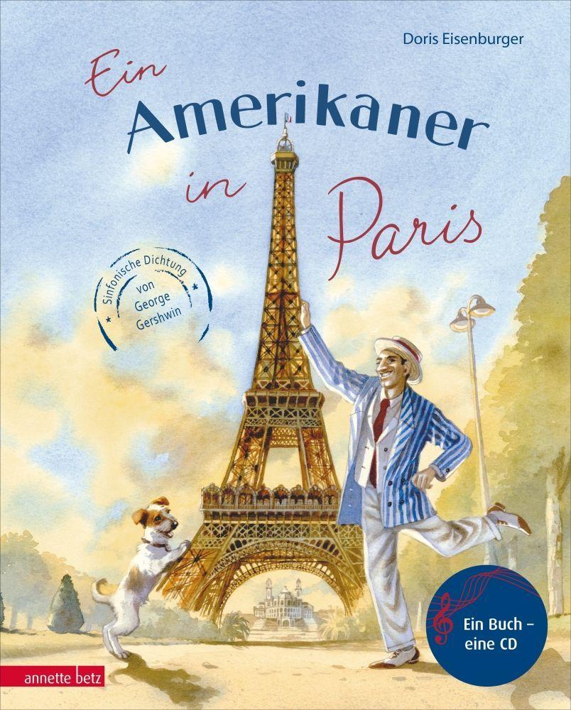 Ein Amerikaner in Paris - ein musikalisches Bilderbuch incl. CD Annette Betz
