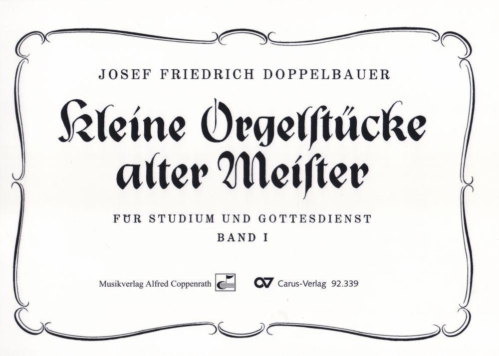 Noten 40 kleine Orgelstücke alter Meister 1 Doppelbauer MV Coppenrath