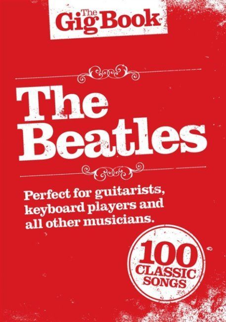 Noten Beatles the gig book 100 Hits Wise Publication 91267