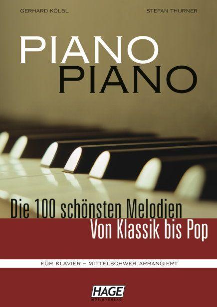 Noten PIANO PIANO Die 100 schönsten Melodien mittelschwer Gerhard Kölb EH 3643