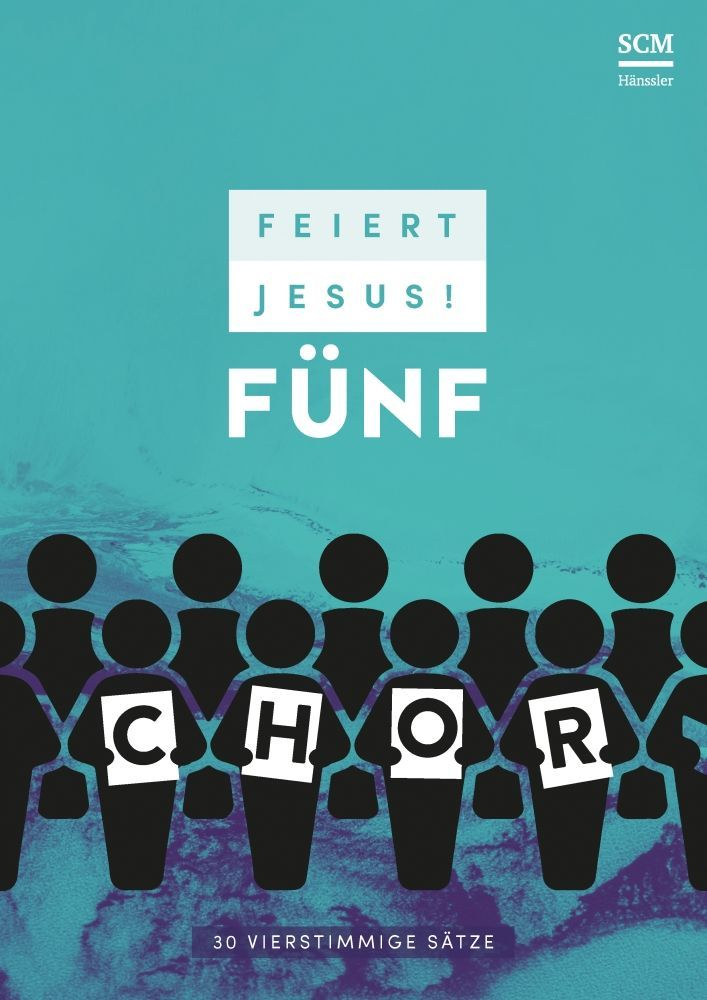 Noten Feiert Jesus 5 fünf CHOR SCM Hänssler Notenausgabe 395987000