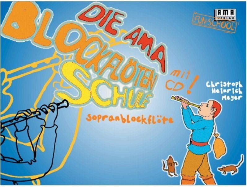 Noten Die AMA Blockflöten Schule Christoph Heinrich Meyer AMA 610184