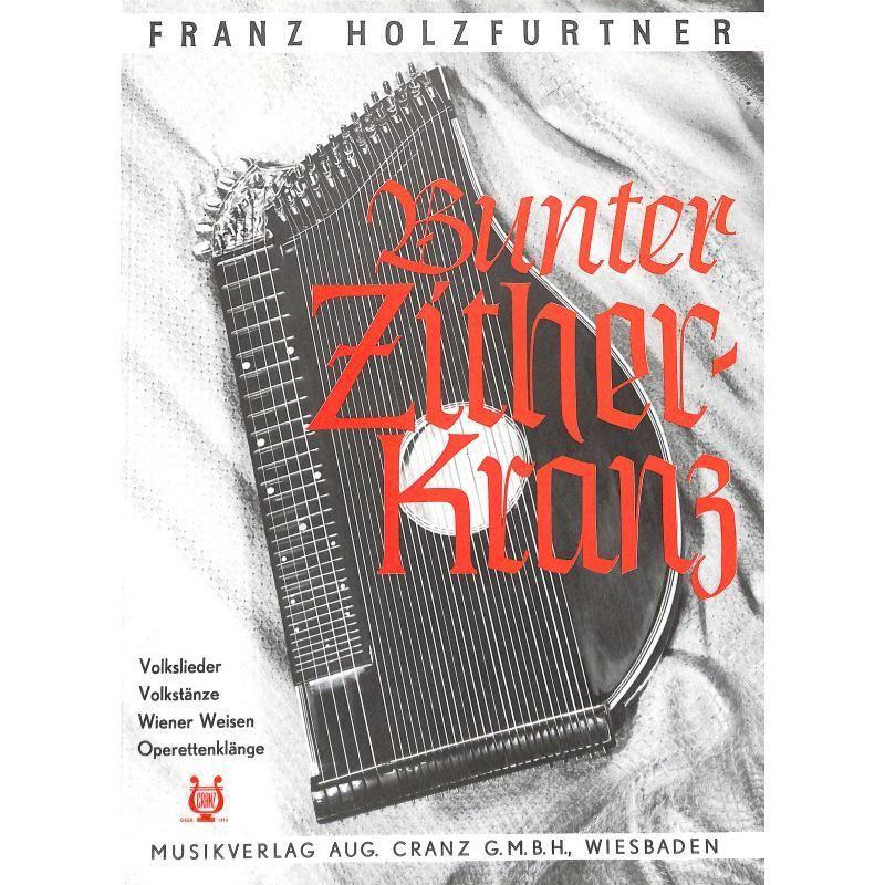 Noten für Zither Bunter Zitherkranz Franz Holzfurtner CRZ 50049