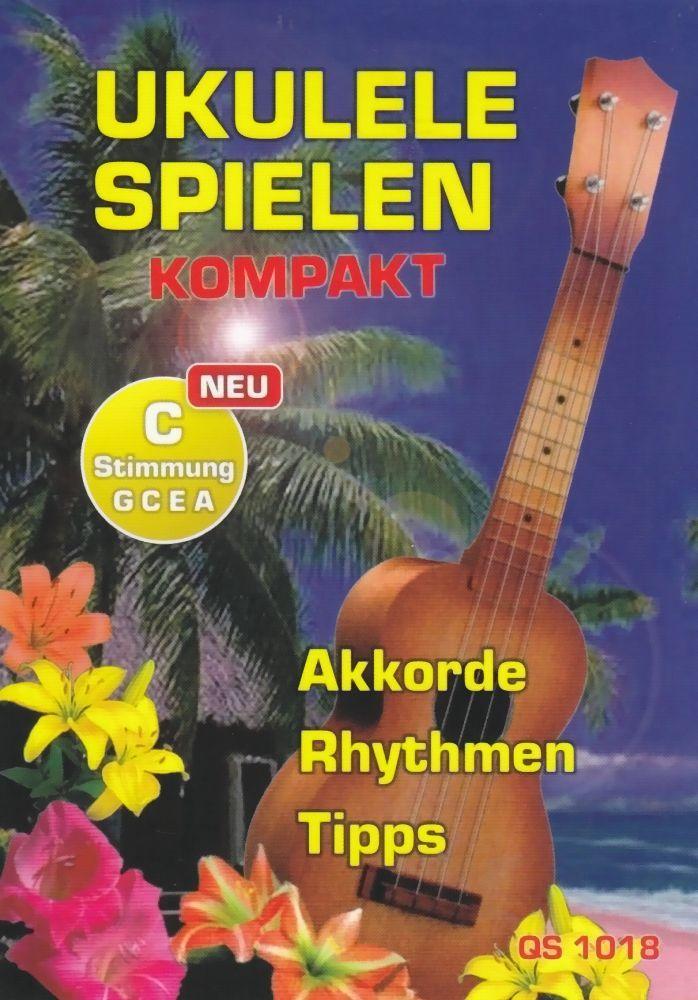 Noten Ukulele spielen kompakt Akkorde Rhyrthmen C-Stimmung G C E A Tipps QS 1018